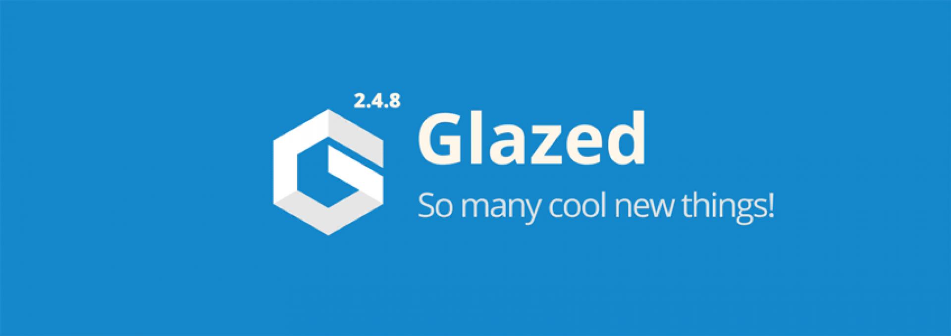 Glazed Drupal CMS 1 0 and Glazed Premium 2 4 8 Arrived: Cool