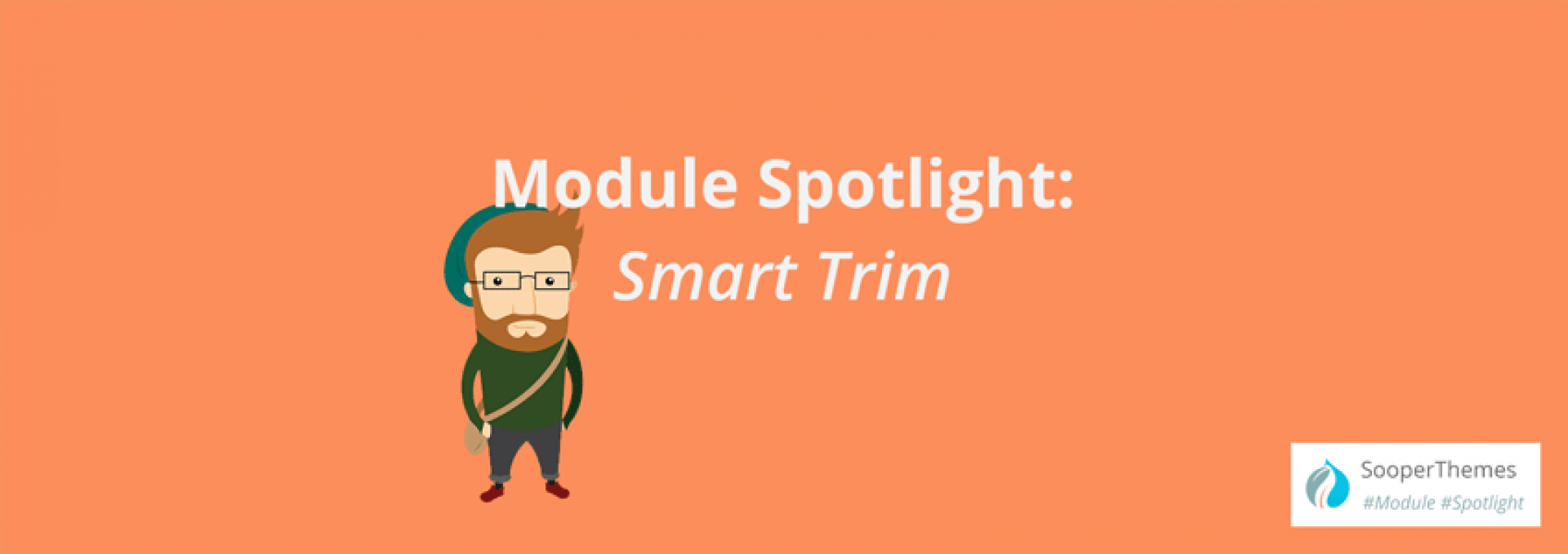 Module Spotlight #1: Smart Trim   Sooperthemes